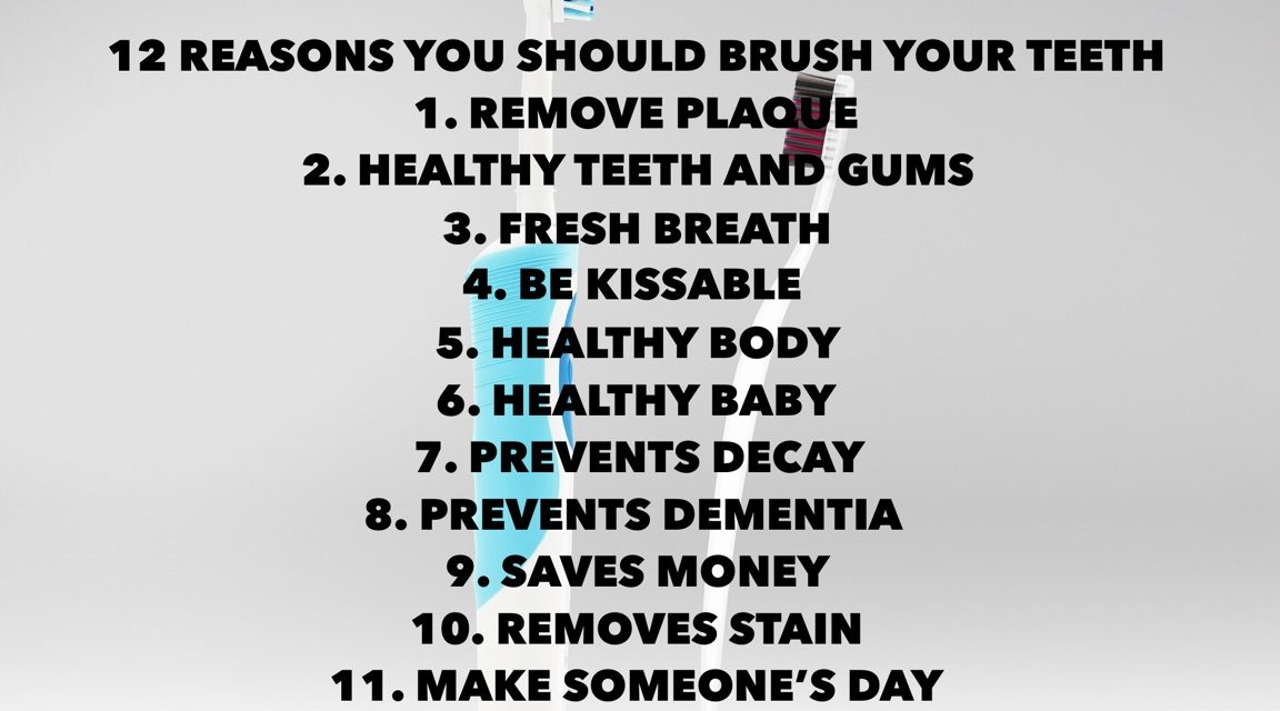 12 Reasons You Should Brush Your Teeth
